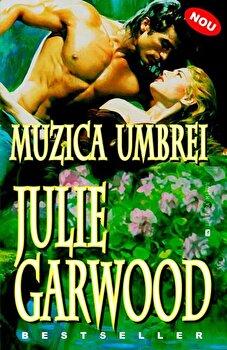 Muzica umbrei/Julie Garwood de la Miron