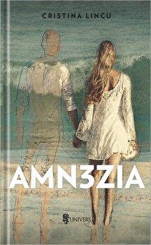 Amn3zia/Cristina Lincu de la Univers