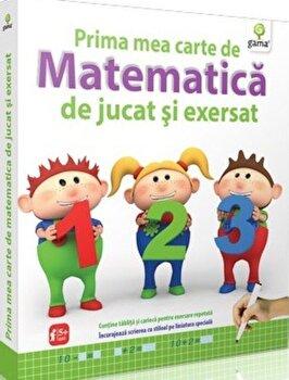 Prima mea carte de matematica de jucat si exersat/***