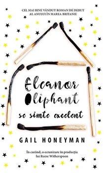 Eleanor Oliphant se simte excelent/Gail Honeyman de la RAO
