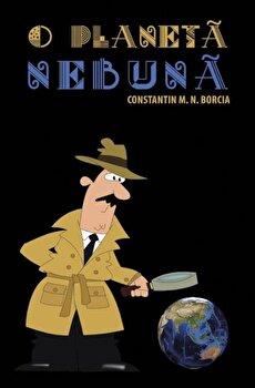 O Planeta Nebuna/C.M.N. Borcia
