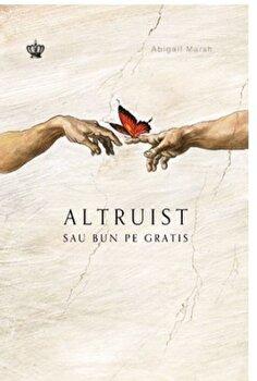 Altruist sau bun pe gratis/Abigail Marsh de la Baroque Books & Arts