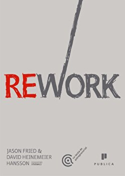Rework/David Heinemeier Hansson, Jason Fried de la Publica
