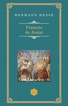 Francisc de Assisi/Hermann Hesse de la RAO