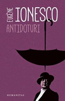 Antidoturi/Eugene Ionesco de la Humanitas