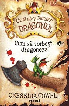 Cum sa vorbesti dragoneza/Cressida Cowell de la Nemira