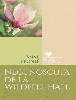 Necunoscuta de la Wildfell Hall/Anne Bronte de la Litera
