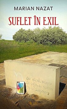 Suflet in exil/Marian Nazat
