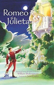 Romeo si Julieta. Bazat pe o piesa de teatru scrisa de William Shakespeare/Anna Claybourne de la DPH