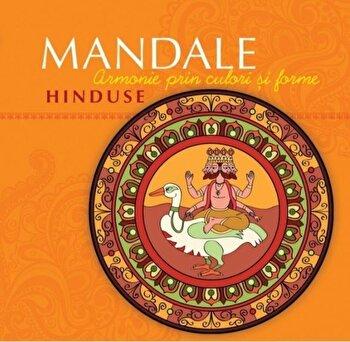Mandale Hinduse. Armonie prin culori si forme/*** de la Curtea Veche