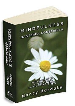 Mindfulness. Nasterea constienta – Antrenarea mintii, corpului si inimii inainte si dupa nastere/*** de la Herald