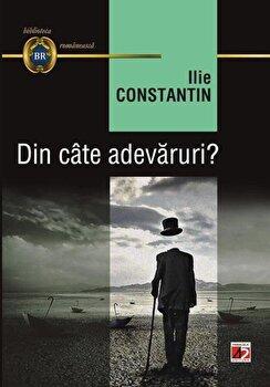 Din cate adevaruri'/Ilie Constantin de la Paralela 45