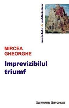 Imprevizibilul triumf/Gheorghe Mircea de la Institutul European