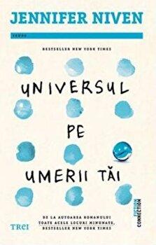 Universul pe umerii tai/Jennifer Niven de la Trei