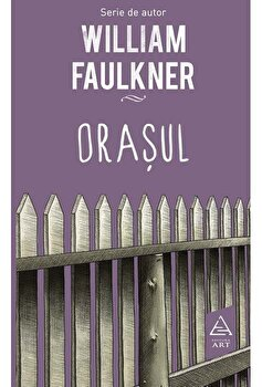 Orasul/William Faulkner de la Art