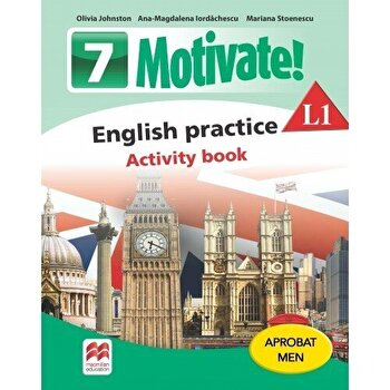 Motivate! English practice. Activity book. L1. Auxiliar pentru clasa a-VII-a/Olivia Johnston, Ana-Magdalena Iordachescu, Mariana Stoenescu de la Litera educational