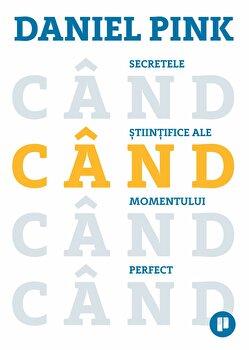 Cand. Secretele stiintifice ale momentului perfect/Daniel Pink de la Publica