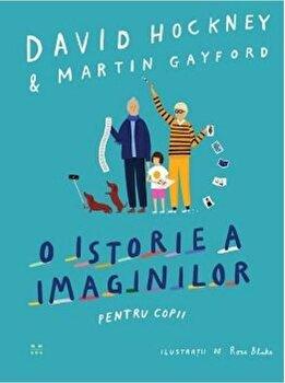O istorie a imaginilor pentru copii/David Hockney, Martin Gayford de la Pandora M