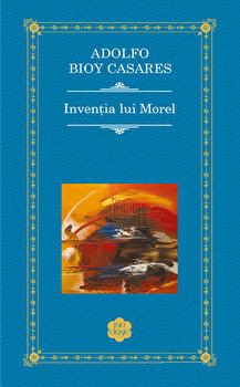 Inventia lui Morel/Adolfo Bioy Casares de la RAO