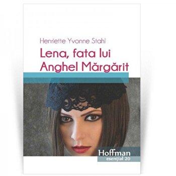 Lena, fata lui Anghel Margarit/Henriette Yvonne Stahl de la Hoffman