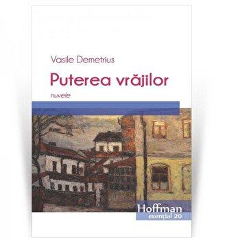 Puterea vrajilor/Vasile Demetrius de la Hoffman
