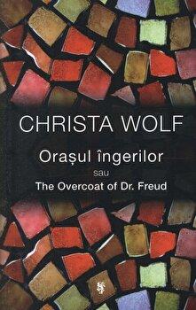 Orasul ingerilor/Christa Wolf de la Univers