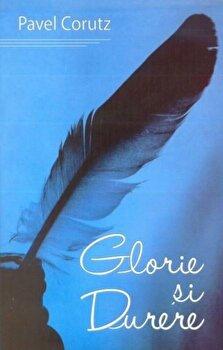 Glorie si durere/Pavel Corut