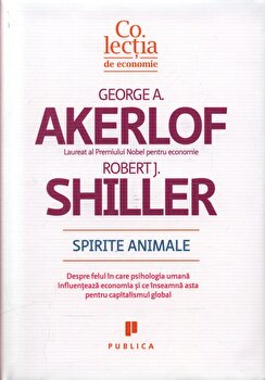 Spirite Animale/George Akerlof, Robert Schiller de la Publica