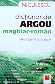 Dictionar de argou maghiar-roman/George Volceanov de la Niculescu