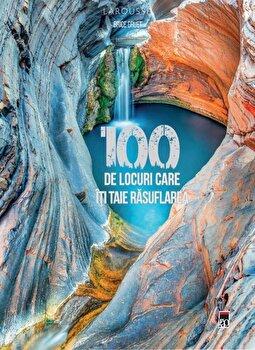 Imagine 100 De Locuri Care Iti Taie Rasuflarea - Larousse