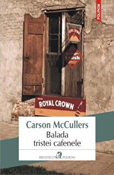 Balada tristei cafenele/Carson McCullers de la Polirom