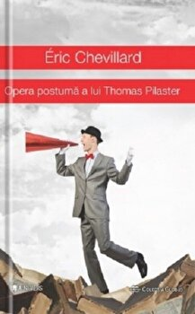 Opera postuma a lui Thomas Pilaster/Eric Chevillard