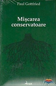 Miscarea conservatoare/Paul Gottfried de la Supergraph