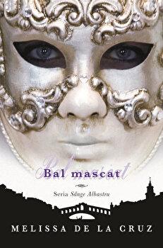 Bal mascat, Sange Albastru, Vol. 2/Melissa de la Cruz de la Leda