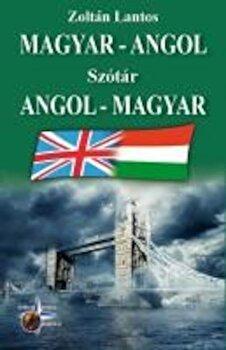 Dictionar Englez Maghiar - Maghiar Englez/Zoltan Lantos