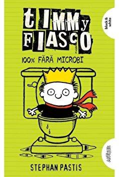 Timmy Fiasco 4. 100 procente fara microbi/Stephan Pastis de la Arthur