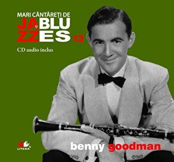 Benny Goodman, Mari cantareti de Jazz si Blues, Vol. 13/*** de la Litera