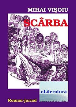 Scarba/Mihai Visoiu de la eLiteratura