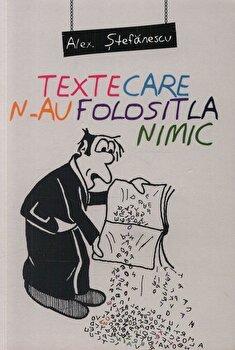 Texte care n-au folosit la nimic/Alex Stefanescu de la ALLFA
