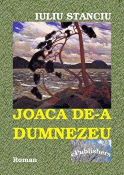 Joaca de-a Dumneze/Iuliu Stanciu de la ePublishers