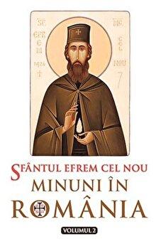Sfantul Efrem cel Nou – Minuni in Romania, Vol. 2/*** de la Sophia