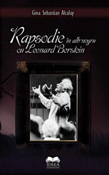 Rapsodie in alb-negru cu Leonard Berstein/Gina Sebastian Alcalay de la Ideea Europeana