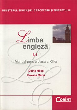 Limba engleza L1. Manual pentru clasa a XII-a/Doina Milos, Roxana Marin de la Corint
