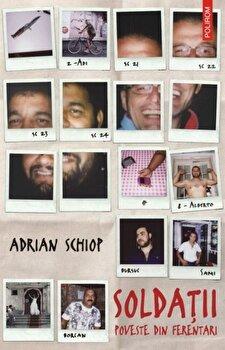 Soldatii. Poveste din Ferentari (editie limitata)/Adrian Schiop