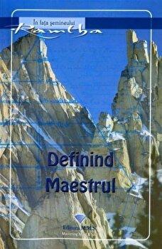 Definind maestrul/Ramtha de la M.M.S. Publishing House