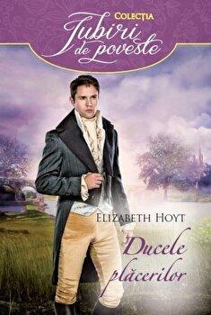 Dulcele placerilor/Elizabeth Hoyt de la Alma