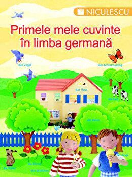 Primele mele cuvinte in limba germana/*** de la Niculescu