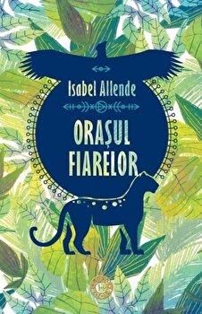 Orasul fiarelor/Isabel Allende