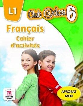 Francais. Cahier d'activites. L1.Auxiliar pentru clasa a-VI-a/*** de la Litera educational