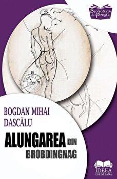 Alungarea din Brobdingnag/Bogdan Mihai Dascalu de la Ideea Europeana